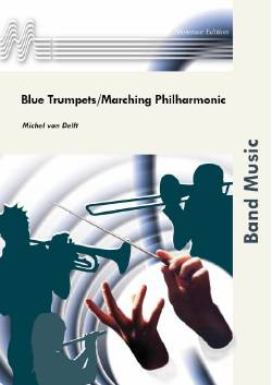 Musiknoten Blue Trumpets /Marching at the Philharmonic, Michel van Delft