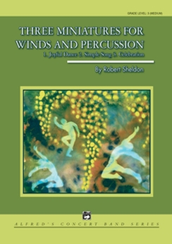 Musiknoten Three Miniatures for Winds and Percussion, Robert Sheldon