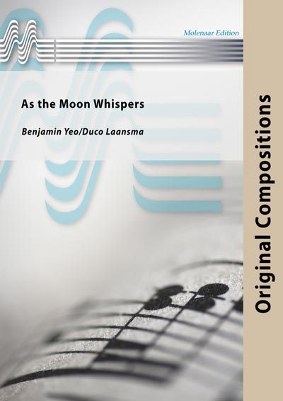 Musiknoten As the Moon Whispers, Benjamin Yeo/Duco Laansma - Fanfare