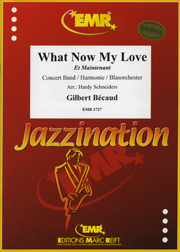 Musiknoten What now My Love (Et Maitenant), Gilbert Bécaud/Hardy Schneiders
