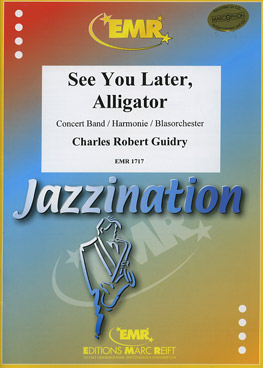 Musiknoten See You Later Alligator, Charles Robert Guidry/Norman Tailor